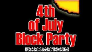 """THE BLOCK IS HOT"" Fourth of July Summer Block Party..."