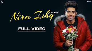 NIRA ISHQ : GURI (Official Song) Satti Dhillon | GK.DIGITAL | Latest Songs | Geet MP3 |||Riyaju Ddin