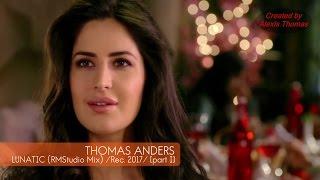 Thomas Anders - Lunatic (RMStudio Mix) 2017