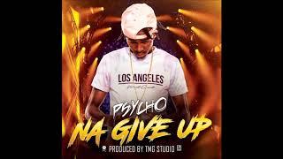 Psycho- Na give up