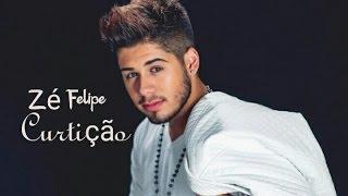 Zé Felipe -  Curtição  ( Letra )