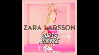 Zara Larsson - I Would Like (Chris Mc Dyre Remix)