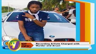 TVJ Smile Jamaica: Recording Artiste Charged with Murder & Arson - January 16 2020