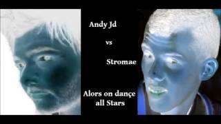 Andy Jd Vs Stromae Alors on Dançe (all Stars)