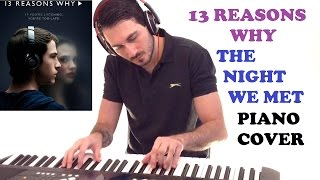 13 Reasons Why - The Night We Met (Piano Cover)