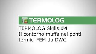 TERMOLOG 12 PONTI TERMICI FEM. Gestione del contorno per la formazione di muffa