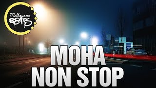 MOHA - Non Stop [Exclusive]