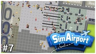 SimAirport [Early Access] - #7 - Almost Terminal Expansion - Let's Play / Gameplay / Construction