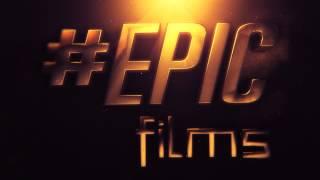 EPIC FILMS Video Intro