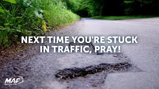 Next time you're stuck in traffic, pray!