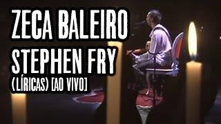 Zeca Baleiro - Stephen Fry (Líricas) [Ao Vivo]