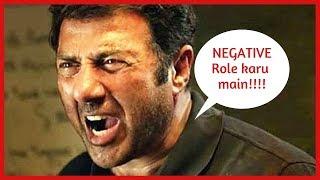 Sunny Deol iss film mein karenge pehli baar Negative Role.....