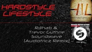 R3hab & Trevor Guthrie - Soundwave (Audiotricz Remix) (HQ Rip)