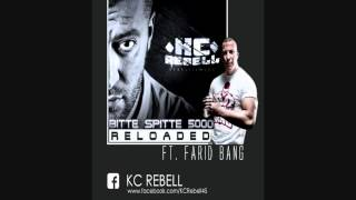 KC Rebell -  Bitte Spitte 5000 Reloaded feat. Farid Bang