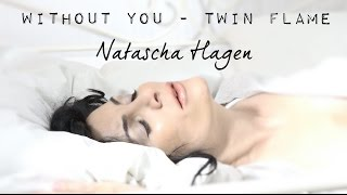 """Natascha Hagen - Without You - Twin Flame (Official Video / New Version of the Hit """"Without You"""")"""
