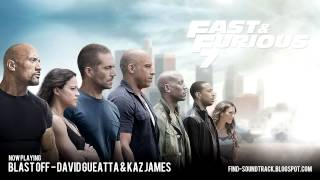 Furious 7 - Soundtrack #4 ( David Gueatta & Kaz James - Blast off )