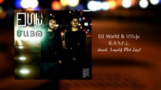 ED WORLD & MUKH - OKBH feat. NAREK METS HAYQ / ALBUM MAYT /