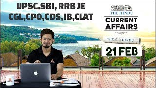 CURRENT AFFAIRS | THE HINDU | 21st Feb | UPSC, RRB, SBI CLERK/IBPS, SSC, CLAT & OTHERS