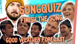 FINISH THE SONG mit Good Weather Forecast | Songquiz am Music Monday