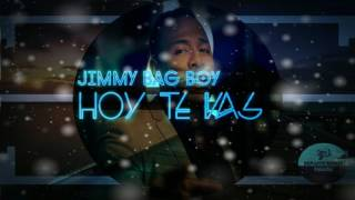 Jimmy Bad Boy  - Hoy te vas