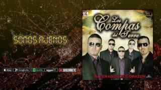 Los Compas Del Terre - Somos Ajenos (Audio Oficial)