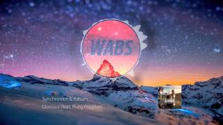 Synchronice & Kasum - Glorious feat. Ruby Prophet [Progressive House]