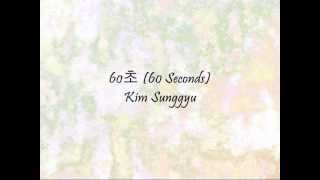 Kim Sunggyu - 60초 (60 Seconds) [Han & Eng]