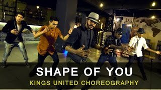 Ed Sheeran - Shape of You | Kings United | Hip Hop Dance Choreography