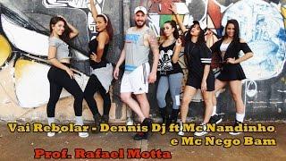 Vai Rebolar - Dennis Dj ft Mc Nandinho e Mc Nego Bam | Prof. Rafael Motta