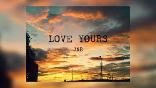 JNR - Love Yours (J. Cole Cover)