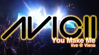 Avicii live at Vienna 2014 - You Make Me