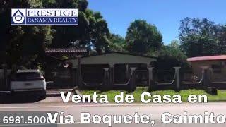 Venta de Casa en Vía Boquete, Caimito, Dolega, Chiriquí. Prestige Panama Realty. 6981.5000