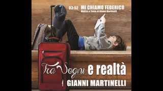 MI CHIAMO FEDERICO - GIANNI MARTINELLI