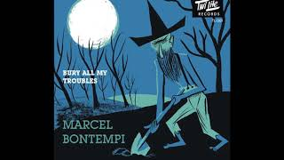 Marcel Bontempi - Bury All My Troubles # Dig a Hole (TWI-LITE RECORDS)