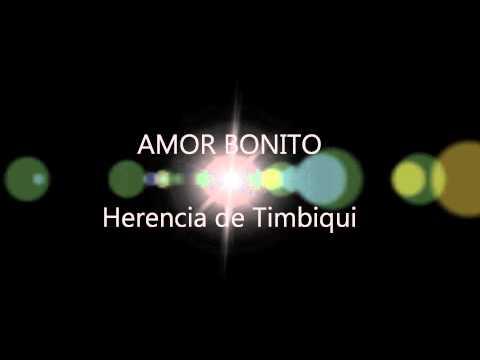 Amor Bonito de Herencia De Timbiqui Letra y Video