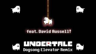 Dogsong Elevator Remix - Undertale (feat. David Russell)