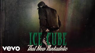 Ice Cube - That New Funkadelic