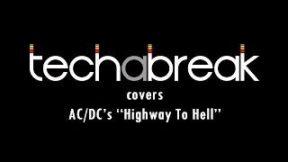 Tech A Break - Highway To Hell (AC/DC cover)