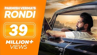 PARMISH VERMA - Latest Punjabi Song 2018 - RONDI || Lokdhun Punjabi