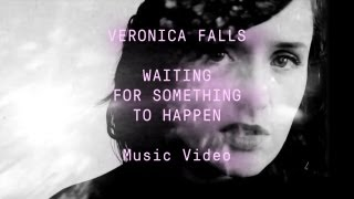 "Veronica Falls - ""Waiting for Something to Happen"" (Official Music Video)"