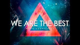 We Are The Best (Trailer) - Новый музыкальный сборник 2015 [EDM, Big Room, Dutch House]