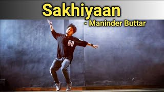 SAKHIYAAN : Maninder Buttar (Dance Cover) Freestyle By Anoop Parmar