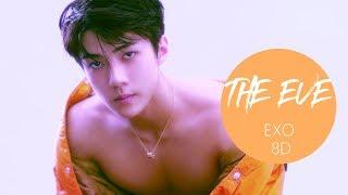 EXO (엑소) - THE EVE (전야) [8D USE HEADPHONE] 🎧
