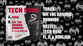 Tech N9ne - Hit The Ground Running Ft. JL & King Iso | OFFICIAL AUDIO