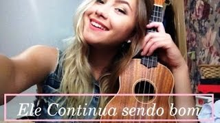 Ele continua sendo bom - Paulo César Baruk ft.  Marcela Taís (cover)