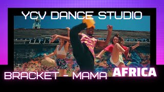 Bracket - Mama Africa - Video Dance ( Y.C.V Dance)