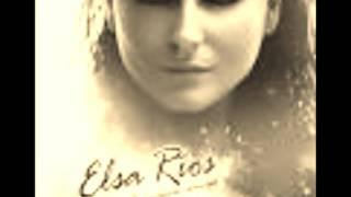 ElSA RIOS DESHACER TU RECUERDO