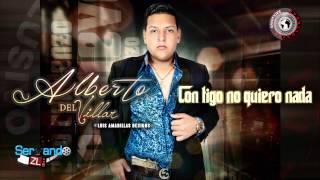 Alberto Del Villar - Contigo No Quiero Nada (Estudio 2014)
