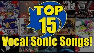 Top 15 Vocal Sonic Songs! - Piplupfan77 width=