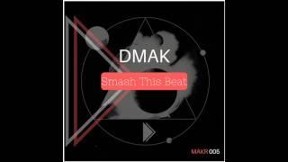 Dmak - Smash This Beat (Original Mix)